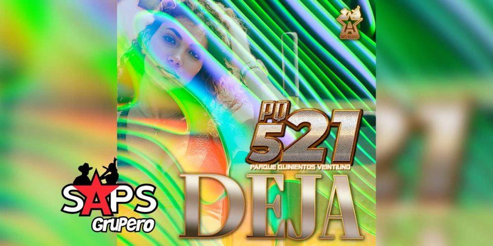 Letra Deja – Parque 521