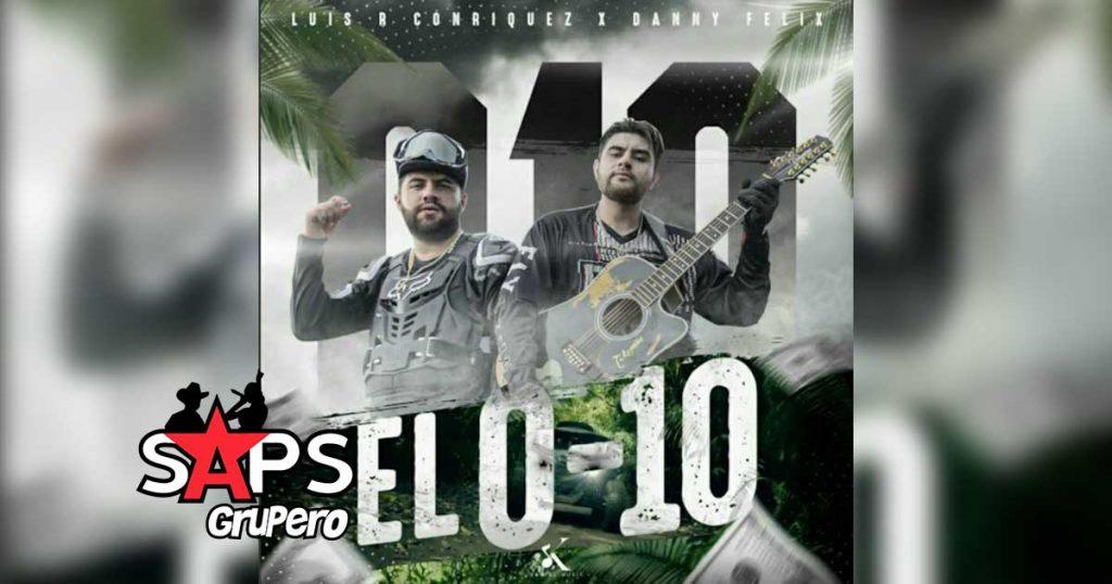 Letra El 0-10 – Luis R Conriquez, Danny Félix
