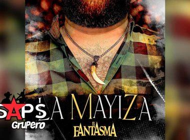 Letra La Mayiza – El Fantasma