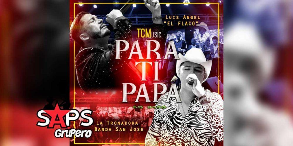 """Letra Para Ti Papá (En Vivo) – La Tronadora Banda San José ft Luis Ángel """"El Flaco"""""""