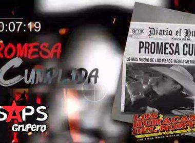 Letra Promesa Cumplida – Los Huracanes Del Norte