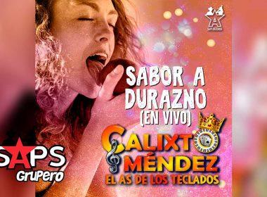 """Letra Sabor A Durazno (En Vivo) – Calixto Méndez """"El As De Los Teclados"""""""