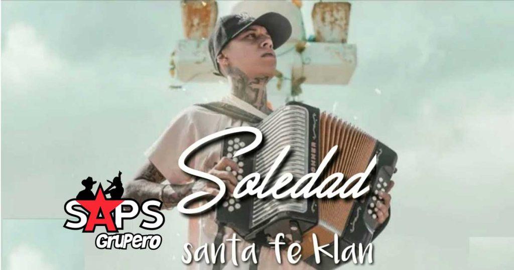 Letra Soledad – Santa Fe Klan