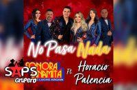 Letra No Pasa Nada con La Sonora Dinamita De Lucho Argaín y Horacio Palencia