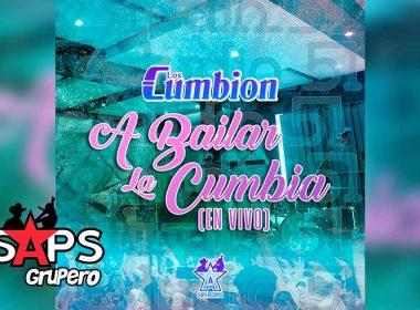 Letra A Bailar La Cumbia (En Vivo) – Los Cumbion