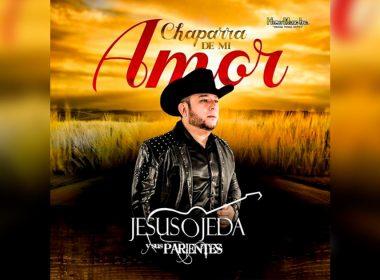 Letra Chaparra De Mi Amor – Jesús Ojeda Y Sus Parientes