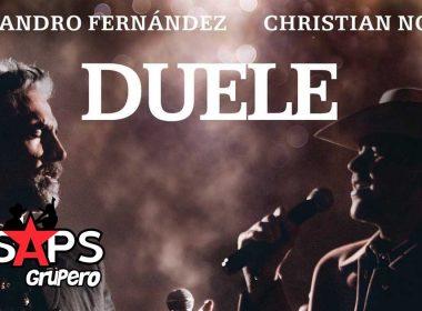 Letra Duele – Alejandro Fernández ft Christian Nodal