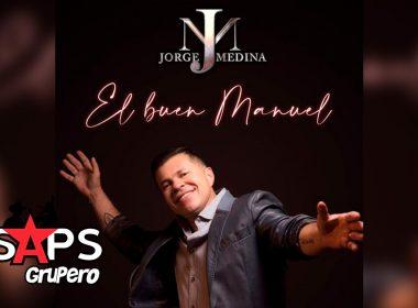 Letra El Buen Manuel – Jorge Medina
