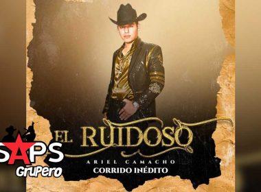 Letra El Ruidoso - Ariel Camacho y Los Plebes Del Rancho