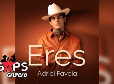 LETRA ERES - ADRIEL FAVELA