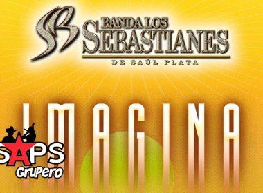 Letra Imagina - Banda Los Sebastianes