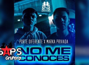 Letra No Me Conoces – Porte Diferente ft Marka Privada