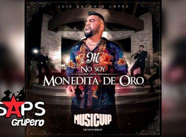 Letra No Soy Monedita De Oro – El Mimoso Luis Antonio López