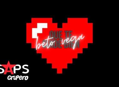 Letra Que Te Cuide Bien – Beto Vega