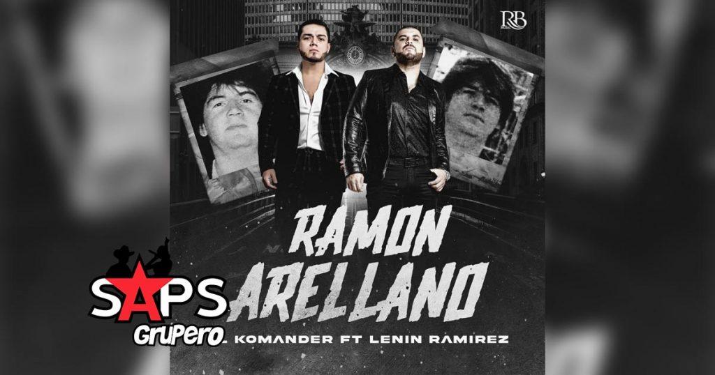 Letra Ramón Arellano – El Komander & Lenin Ramírez