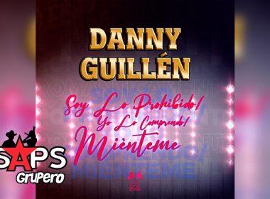 Letra Soy Lo Prohibido, Yo Lo Comprendo, Miénteme – Danny Guillen