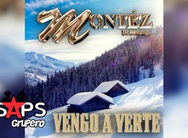 Letra Vengo A Verte – Montéz De Durango