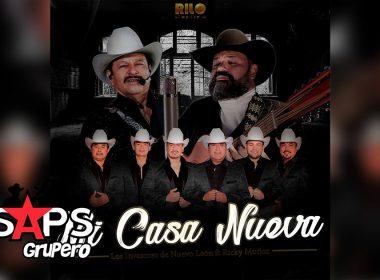Mi Casa Nueva – Los Invasores De Nuevo León ft Ricky Muñoz