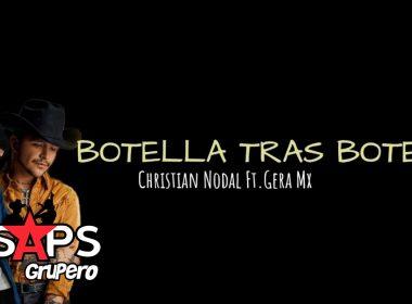 Letra Botella Tras Botella – Gera MX FT Christian Nodal