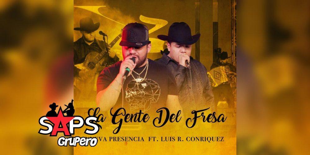 Letra La Gente Del Fresa – Nueva Presencia FT Luis R Conriquez