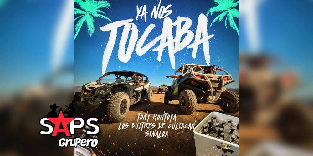 Letra Ya Nos Tocaba – Tony Montoya Y Los Buitres De Culiacán Sinaloa