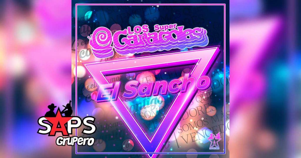 Letra el Sancho – Los Super Caracoles
