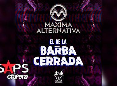 Letra El De La Barba Cerrada – Máxima Alternativa