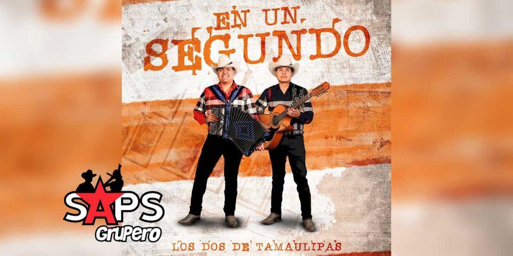 Letra En Un Segundo – Los Dos De Tamaulipas
