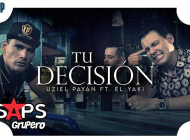 Letra Tu Decisión – Uziel Payan FT Luis Alfonso Partida El Yaki