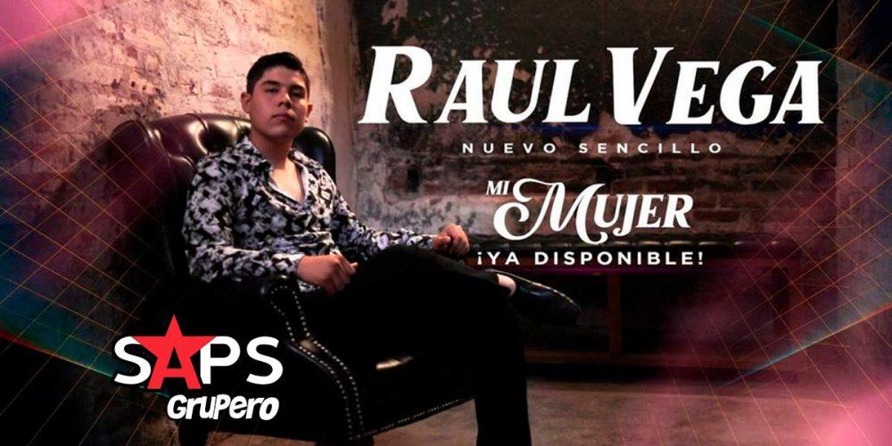 """Raúl Vega presenta su primer sencillo como solista """"Mi Mujer"""""""